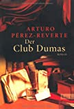 Der Club Dumas von Arturo Pérez-Reverte