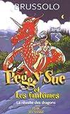 """Afficher """"Peggy Sue et les fantomes n° 7 La révolte des dragons"""""""