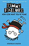 Timmy Failure: Now Look What You've Done by Stephan Pastis (2015-06-04)
