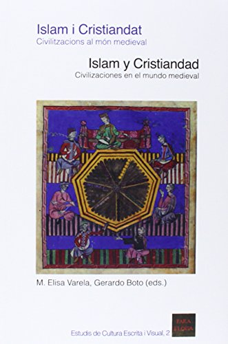 ISLAM I CRISTIANDAT: CIVILITZACIONS AL MON MEDIEVAL / ISLAM Y CRISTIANDAD: CIVILIZACIONES EN EL MUNDO MEDIEVAL
