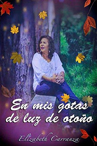 En mis gotas de luz de otoño por Elízabeth Carranza
