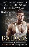 Badass - Redemption (Book 5): A Billionaire Military Romance