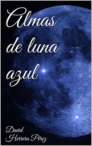 Almas de luna azul por David Herrera Pérez
