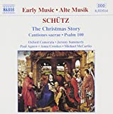Schütz - The Christmas Story · Cantiones sacrae · Psalm 100 / Agnew · Crookes · McCarthy · Oxford Camerata · Summerly -