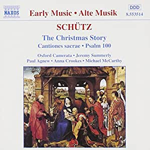 Schütz - The Christmas Story · Cantiones sacrae · Psalm 100 / Agnew · Crookes · McCarthy · Oxford Camerata · Summerly