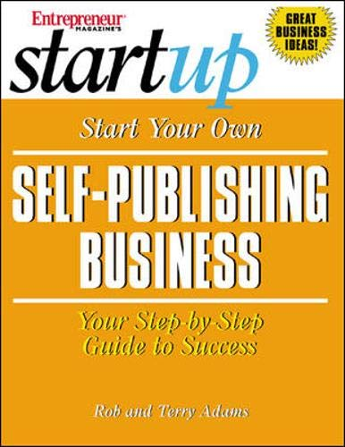 Start Your Own Self-Publishing Business: Your Step-By Step Guide to Success (Entrepreneur Magazine's Start Up)