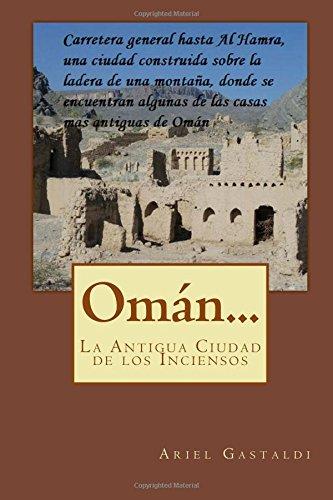 Omán.: La Antigua Ciudad de los Inciensos por Ariel Marcelo Gastaldi