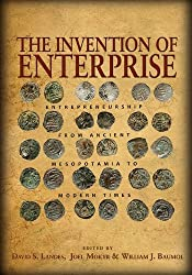 The Invention of Enterprise - Entrepreneurship from Ancient Mesopotamia to Modern Times