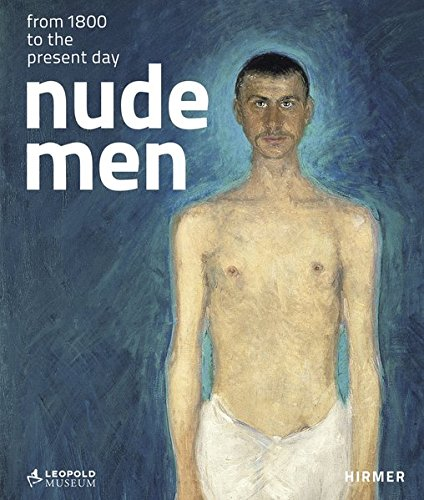 Nude Men: From 1800 to the Present Day por Tobias G. Natter