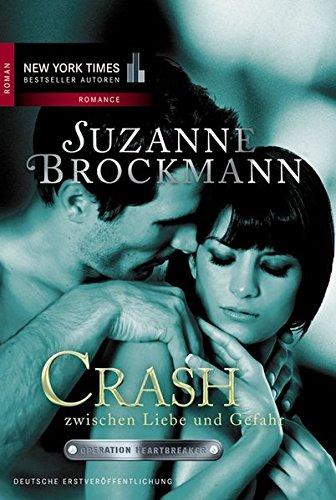 Preisvergleich Produktbild Crash zwischen Liebe und Gefahr (Operation Heartbreaker, Band 6)
