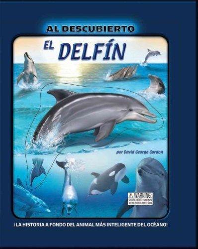 El Delfin/ The Dolphin (Al Descubierto/ Uncover) (Spanish Edition) by David George Gordon (2009-03-30)