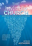 The Invisible Church: Learning from the Experiences of Churchless Christians