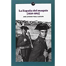 La España del maquis. 1936 - 1965)