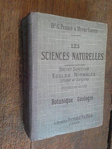 Les sciences naturelles brevet supérieur écoles normales botanique géologie - première année - Dr G. Perrin & Henri Coupin -