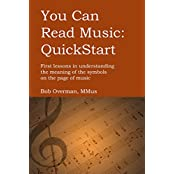 You Can Read Music: Quickstart: First Lessons in Understanding the Meaning of the Symbols on the Page of Music (English Edition)