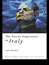 The Fascist Experience in Italy (Routledge Sources in History)