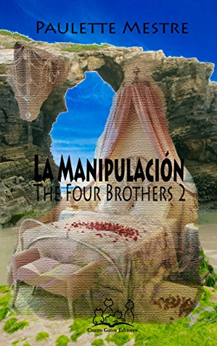 La Manipulación (The Four Brothers nº 2)