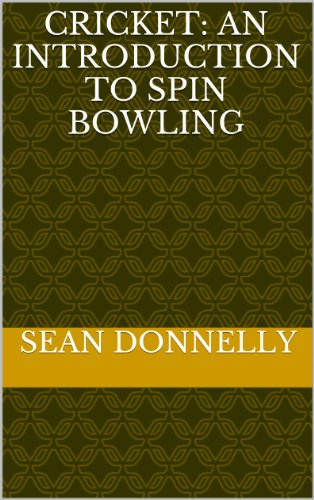 Cricket: An Introduction to Spin Bowling & Tips to Improve your Play (English Edition) por Sean Donnelly