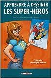Apprendre à dessiner les super-héros, Tome 2 : Narration et techniques avancées