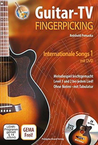Guitar-TV: Fingerpicking - Internationale Songs 1 (mit DVD): Melodiespiel leicht gemacht, Level 1 und 2 bei jedem Lied! Ohne Noten - mit Tabulatur (Jazz-gitarre Dvd)