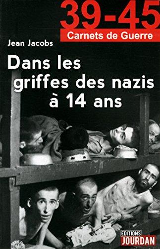 Dans les griffes des nazis à 14 ans par Jean Jacobs
