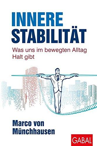 Innere Stabilität: Was uns im bewegten Alltag Halt gibt (Dein Leben)