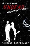 The Man From U.N.D.E.A.D.'s Christmas Carol (An Agent Ward short story) by Darren Humphries