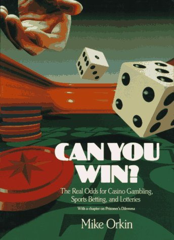 can-you-win-real-odds-for-casino-gambling-sports-betting-and-lotteries-by-michael-orkin-1991-03-25