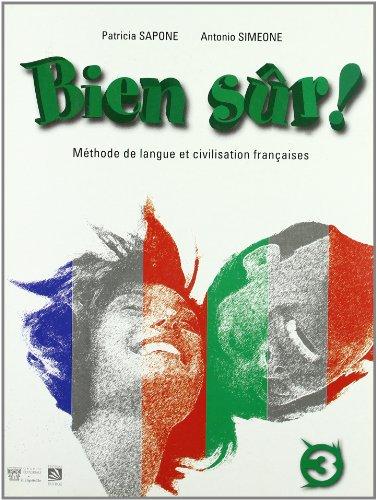 Bien sur. Méthode de langue et civilisation françaises. Per la Scuola media: 3