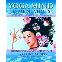 Yoga Mind: 45 Meditations for Inner Peace, Prosperity and Protection by Sabrina Mesko (2013-09-29)