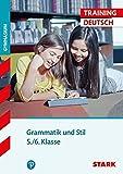 STARK Training Gymnasium - Deutsch Grammatik und Stil 5./6. Klasse