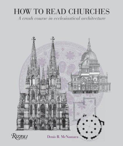 How to Read Churches: A Crash Course in Ecclesiastical Architecture by McNamara, Denis R. (4/12/2011)