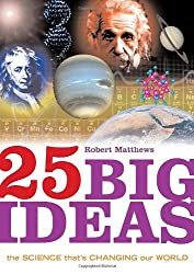 25 Big Ideas in Science: The Science That's Changing our World