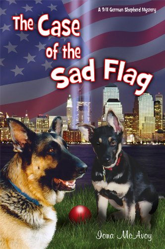 THE CASE OF THE SAD FLAG a 9/11 German Shepherd Mystery (English Edition)