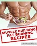 Book cover image for Muscle Building Fat Burning Recipes