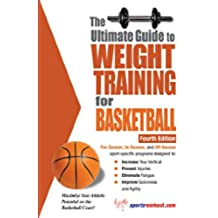 The Ultimate Guide to Weight Training for Basketball (English Edition)