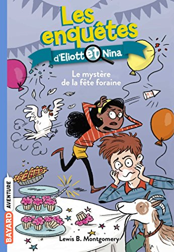 Les enquêtes d'Eliott et Nina, Tome 05: Le mystère de la fête foraine par Lewis B. Montgomery