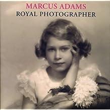 Marcus Adams: Royal Photographer by Lisa Heighway (2010-04-21)
