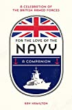 For the Love of the Navy: A Celebration of the British Armed Forces