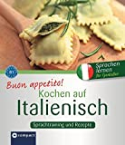 Die besten Italienisch Kochbücher - Buon appetito! Kochen auf Italienisch: Rezepte und Sprachtraining: Bewertungen