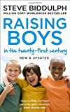 Raising Boys in the 21st Century: Completely Updated and Revised