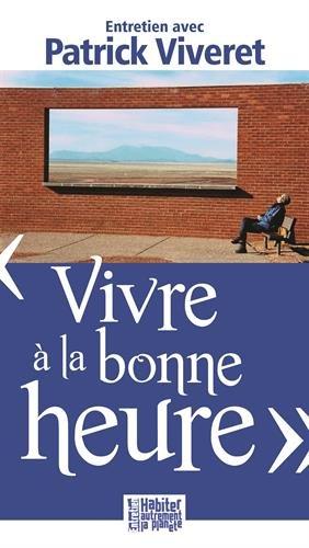 Vivre à la bonne heure par Patrick Viveret