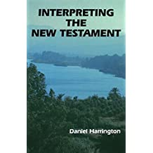 Interpreting the New Testament: A Practical Guide (New Testament Message)