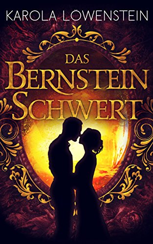 Das Bernsteinschwert (Die Bernstein-Chroniken 3)