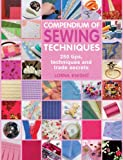 Compendium of Sewing Techniques: 250 tips, techniques and trade secrets