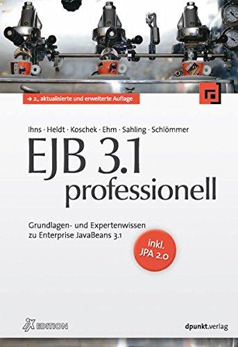 EJB 3.1 professionell (iX Edition): Grundlagen- und Expertenwissen zu Enterprise JavaBeans 3.1 - inkl. JPA 2.0 (iX-Edition)