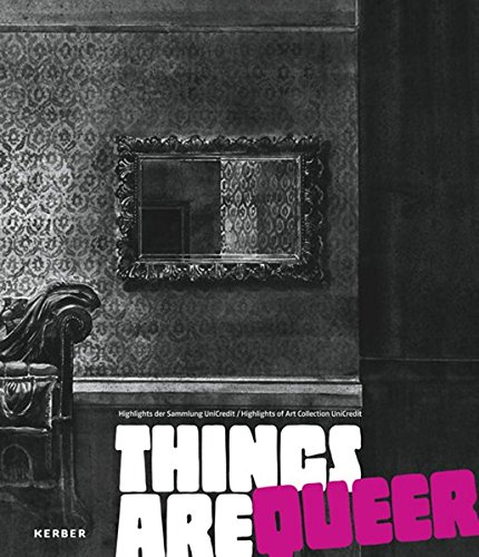 things-are-queer-highlights-of-the-art-collection-unicredit-kerber-art-hardcover