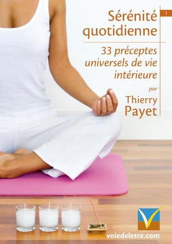 Sérénité quotidienne: 33 préceptes universels de vie intérieure