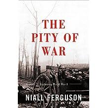 The Pity Of War by Niall Ferguson (1999-04-08)