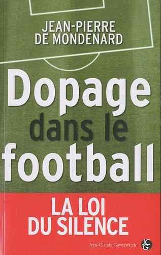 Dopage dans le football par Jean-Pierre de Mondenard